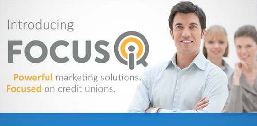FocusIQ povides powerful marketing solutions focused on credit unions