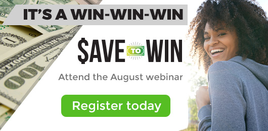 Save To Win Webinar - Register Today!