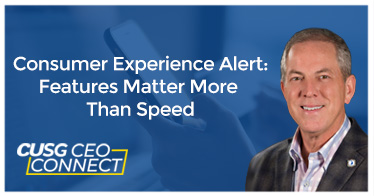 CEO Connect - Consumer Experience Alert: Features matter more than speed