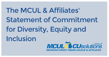 The MCUL & Affiliates' Statement of Commitment for Diversity, Equity and Inclusion