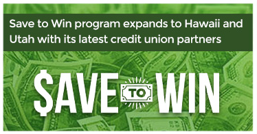 Save to Win program expands to Hawaii and Utah with its latest credit union partners
