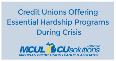 Credit Unions Offering Essential Hardship Programs During Crisis