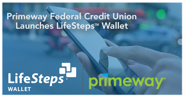 PrimeWay Federal Credit Union launches LifeSteps Wallet