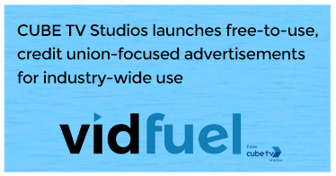 CUBE TV Studios launches free-to-use, credit union-focused advertisements for industry-wide use